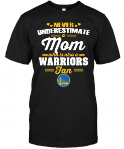 Never Underestimate A Mom Who Is Also A Golden State Warriors Fan