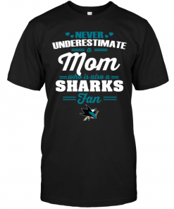 Never Underestimate A Mom Who Is Also A San Jose Sharks Fan