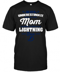 Never Underestimate A Mom Who Is Also A Tampa Bay Lightning Fan