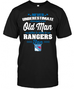 Never Underestimate An Old Man Who Is Also A New York Rangers Fan