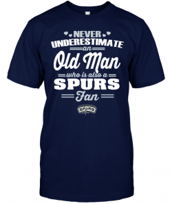 Never Underestimate An Old Man Who Is Also A Spurs Fan
