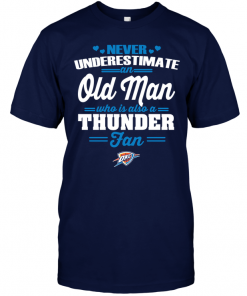 Never Underestimate An Old Man Who Is Also A Thunder Fan