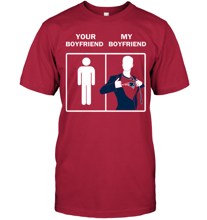 New England Patriots: Your Boyfriend My Boyfriend