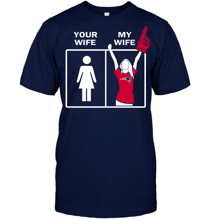 New England Patriots: Your Wife My Wife