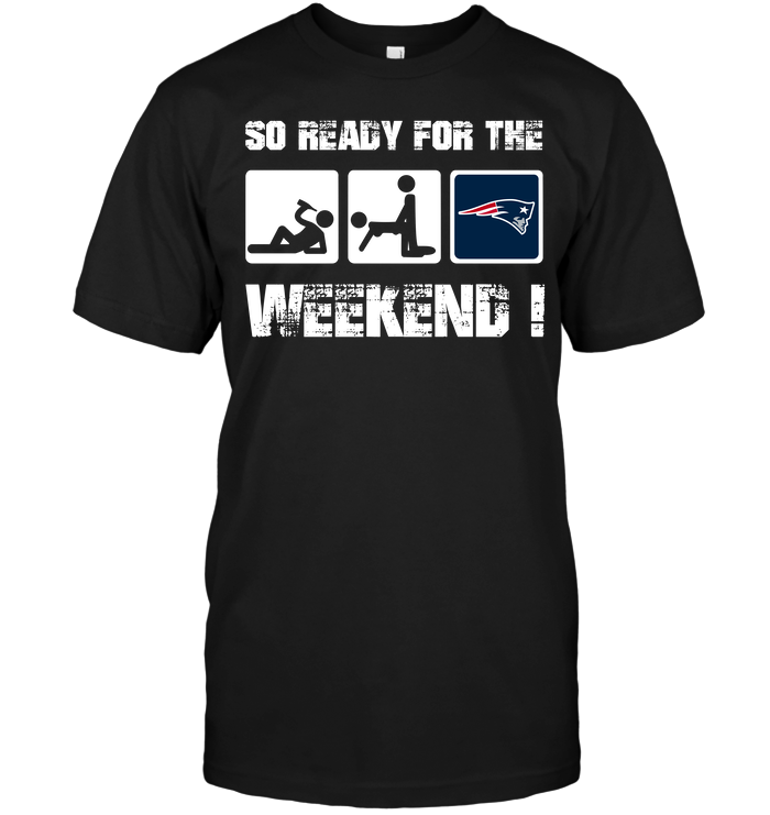 New England Patriots: So Ready For The Weekend!
