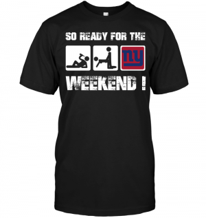 New York Giants: So Ready For The Weekend!