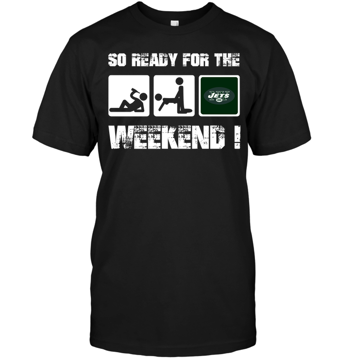 New York Jets: So Ready For The Weekend!
