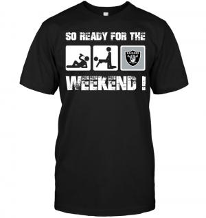 Oakland Raiders: So Ready For The Weekend!
