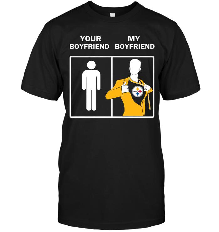 Pittsburgh Steelers  Your Boyfriend My Boyfriend T-Shirt - Buy T-Shirts  d8c6307fe