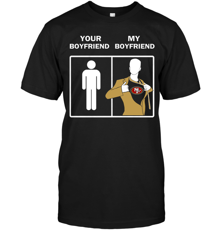San Francisco 49ers: Your Boyfriend My Boyfriend
