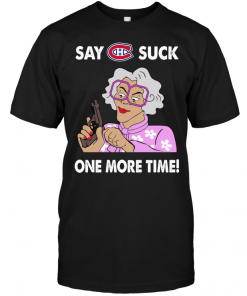 Say Montreal Canadians Suck One More Time