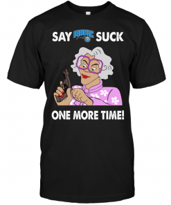 Say Orlando Magic Suck One More Time
