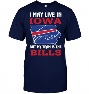 I May Live In Iowa But My Team Is The Bills