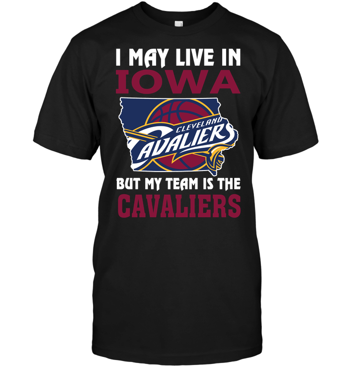 I May Live In Iowa But My Team Is The Cavaliers