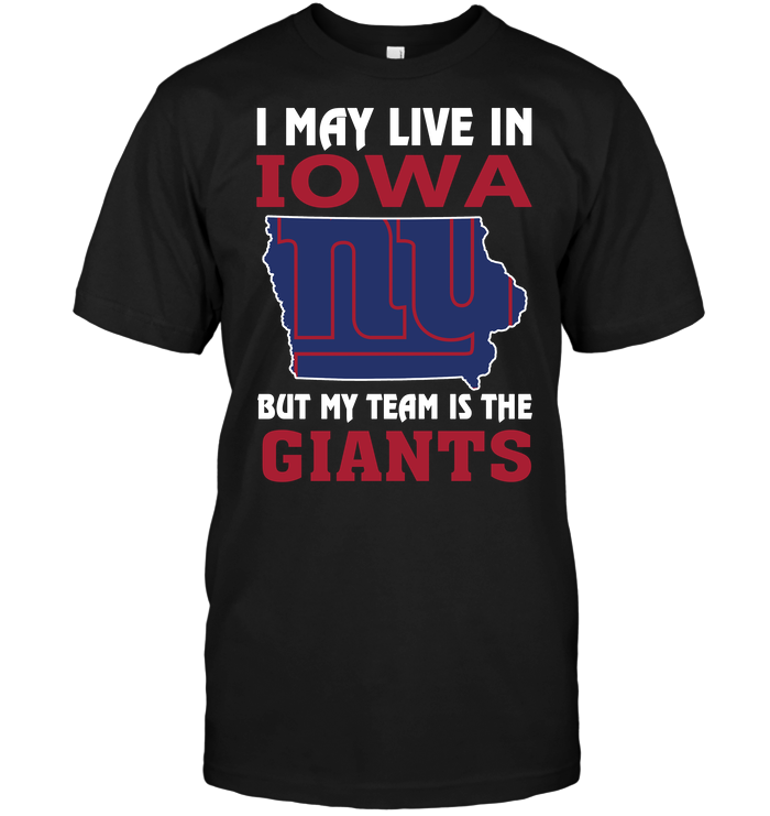 I May Live In Iowa But My Team Is The New York Giants