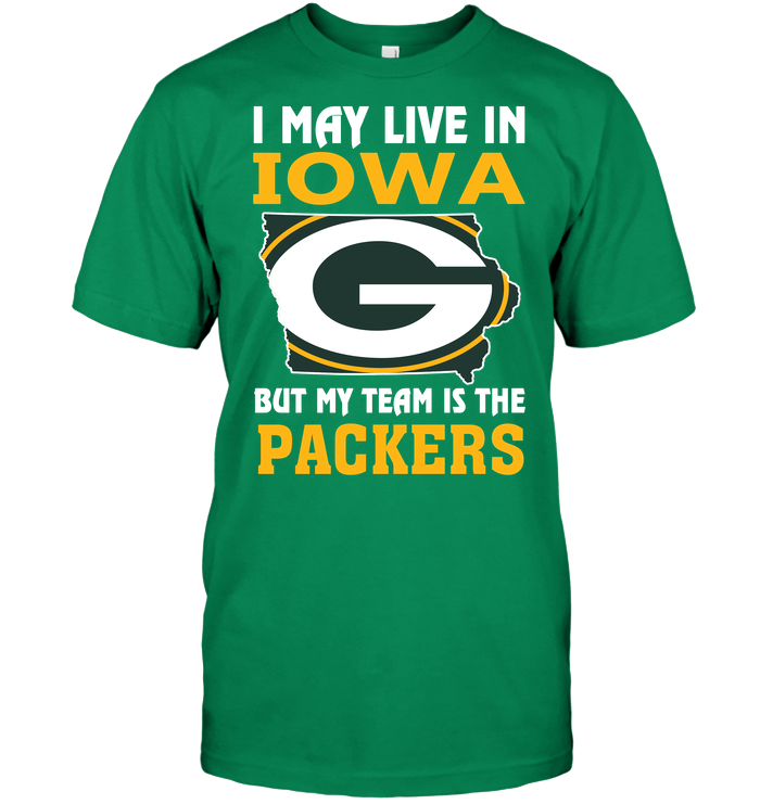I May Live In Iowa But My Team Is The Packers