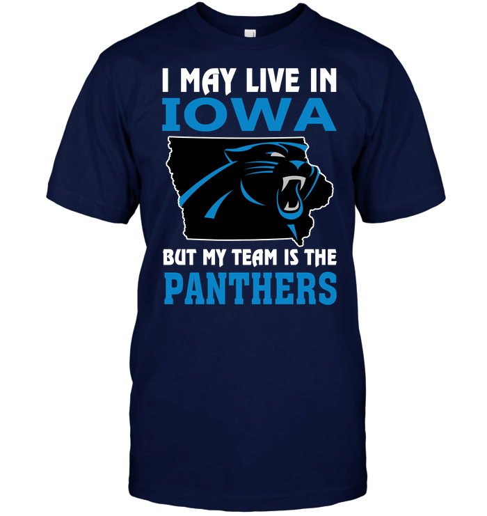 I May Live In Iowa But My Team Is The Panthers