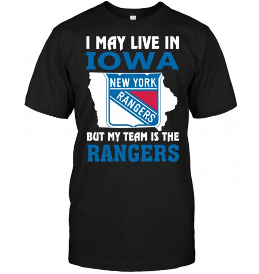 I May Live In Iowa But My Team Is The New York Rangers