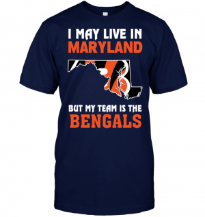 I May Live In Maryland But My Team Is The Bengals