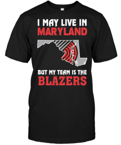 I May Live In Maryland But My Team Is The Blazers