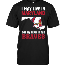 I May Live In Maryland But My Team Is The Braves