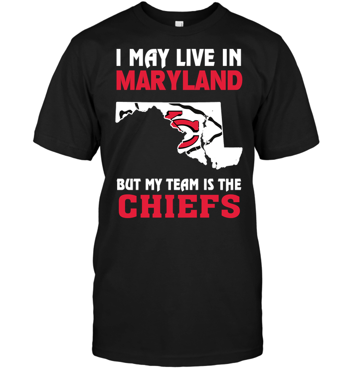 I May Live In Maryland But My Team Is The Chiefs