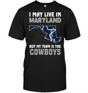 I May Live In Maryland But My Team Is The Cowboys