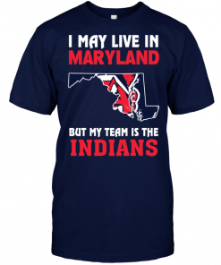 I May Live In Maryland But My Team Is The Indians