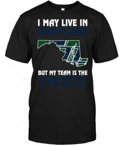 I May Live In Maryland But My Team Is The Jazz
