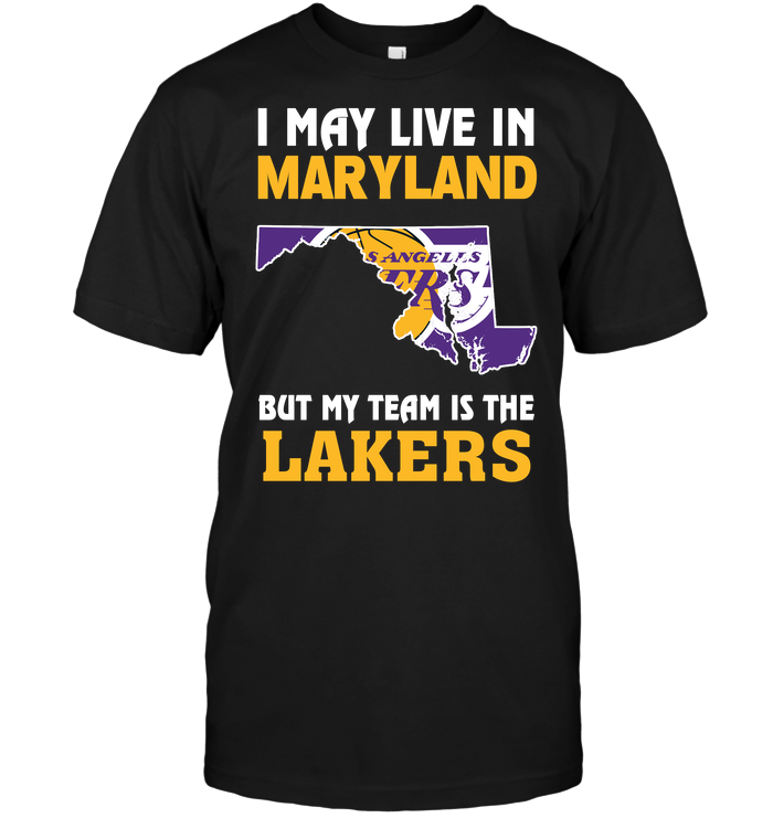 I May Live In Maryland But My Team Is The Lakers