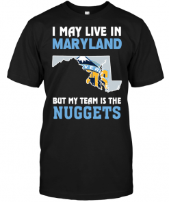 I May Live In Maryland But My Team Is The Nuggets