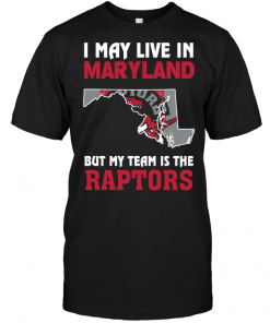 I May Live In Maryland But My Team Is The Raptors