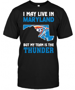 I May Live In Maryland But My Team Is The Thunder