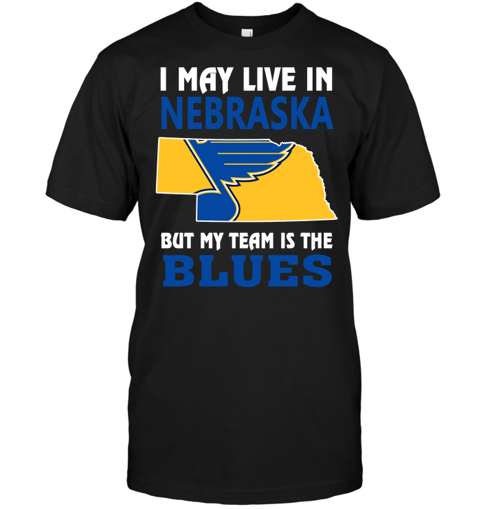 I May Live In Nebraska But My Team Is The Blues