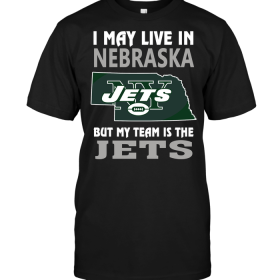 I May Live In Nebraska But My Team Is The Jets