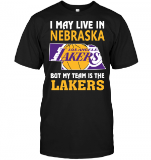I May Live In Nebraska But My Team Is The Lakers