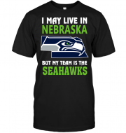 I May Live In Nebraska But My Team Is The SeahawksI May Live In Nebraska But My Team Is The Seahawks