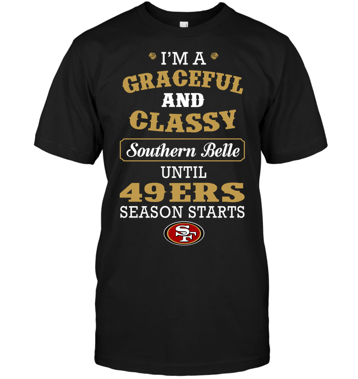 I'm A Graceful And Classy Southern Belle Until 49ers Season Starts