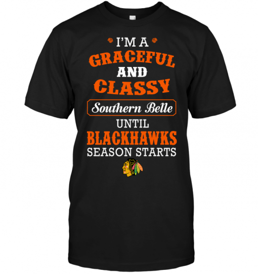 I'm A Graceful And Classy Southern Belle Until Blackhawks Season Starts