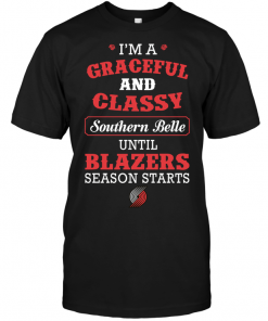I'm A Graceful And Classy Southern Belle Until Blazers Season Starts