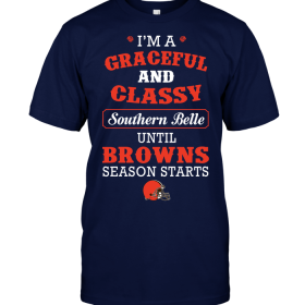 I'm A Graceful And Classy Southern Belle Until Browns Season Starts
