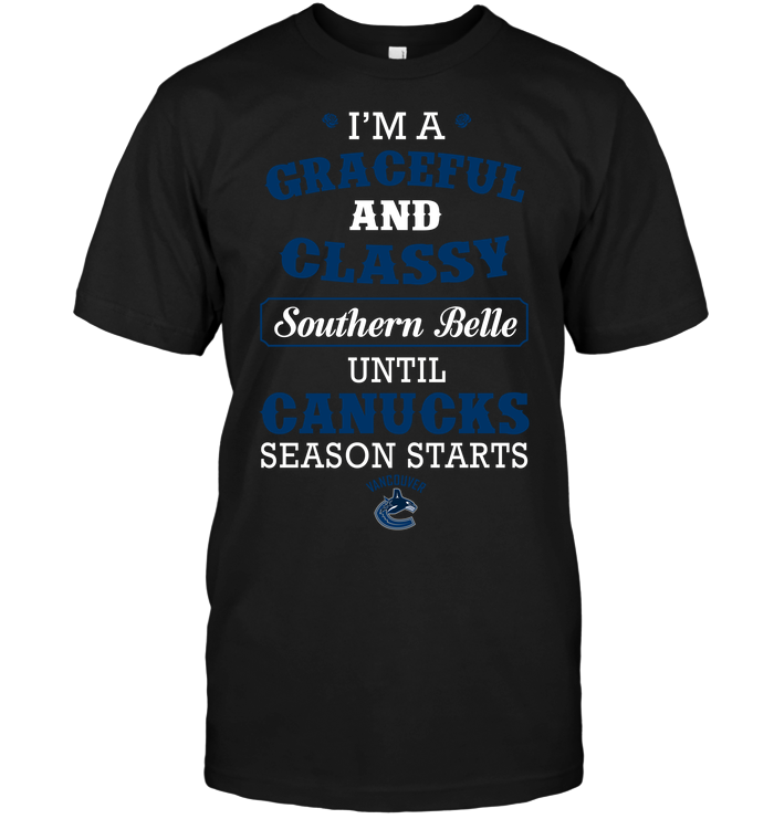 I'm A Graceful And Classy Southern Belle Until Canucks Season Starts