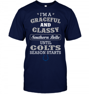 I'm A Graceful And Classy Southern Belle Until Colts Season Starts