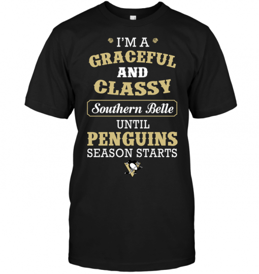 I'm A Graceful And Classy Southern Belle Until Penguins Season Starts
