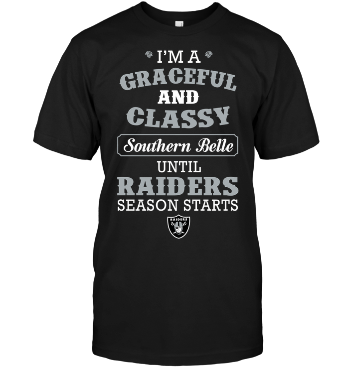 I'm A Graceful And Classy Southern Belle Until Raiders Season Starts