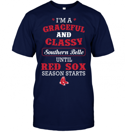 I'm A Graceful And Classy Southern Belle Until Red Sox Season Starts