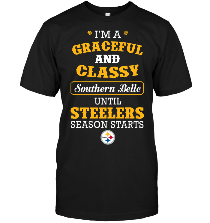 I'm A Graceful And Classy Southern Belle Until Steelers Season Starts