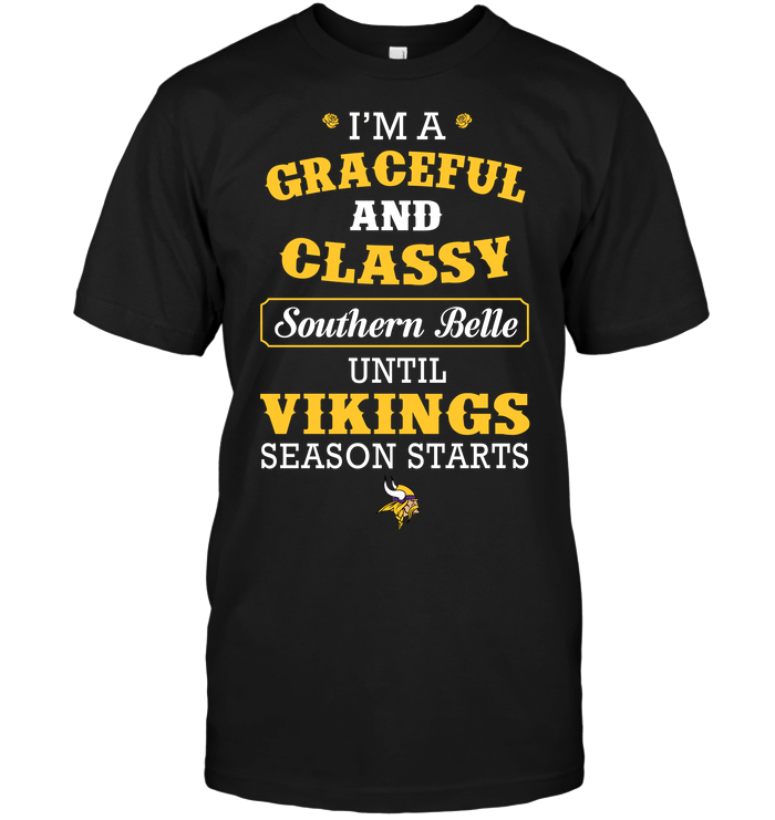 I'm A Graceful And Classy Southern Belle Until Vikings Season Starts