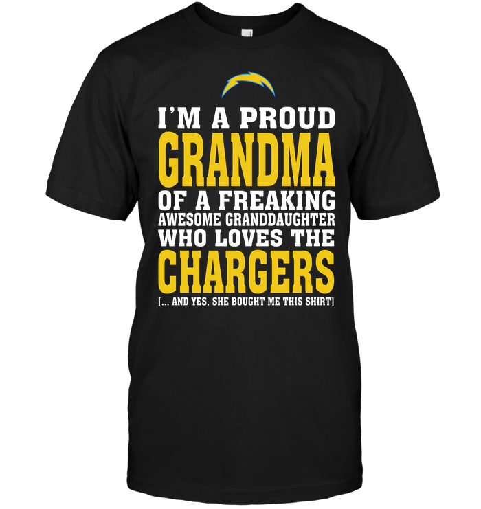 I'm A Proud Grandma Of A Freaking Awesome Granddaughter Who LoveI'm A Proud Grandma Of A Freaking Awesome Granddaughter Who Loves The Chargerss The Chargers