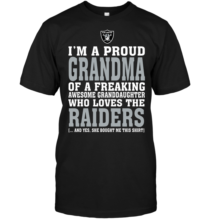 I'm A Proud Grandma Of A Freaking Awesome Granddaughter Who Loves The Raiders